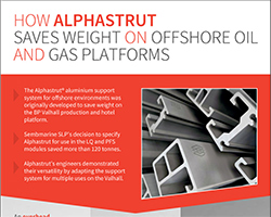 How Alphastrut saves weight on offshore oil and gas platforms